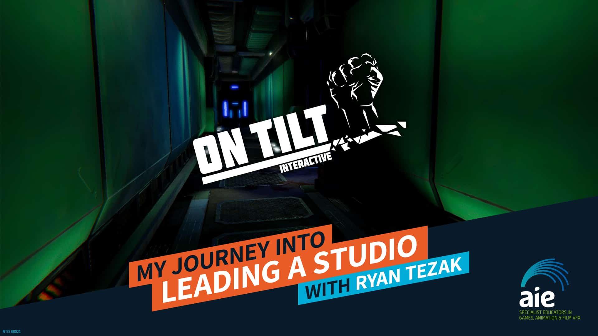 My Journey into leading a studio - Ryan Tezak | AIE Workshop
