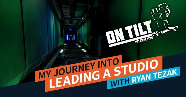 My Journey into leading a studio - Ryan Tezak Feature Image | AIE Workshop