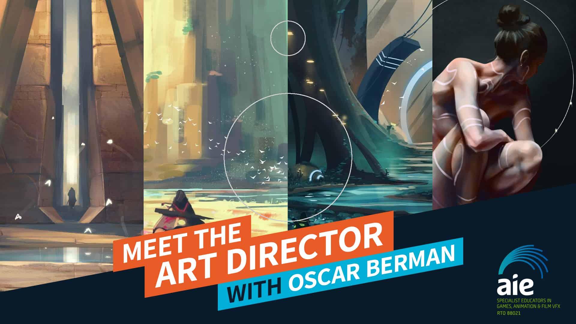 Meet the Art Director: Oscar Berman   AIE Workshop
