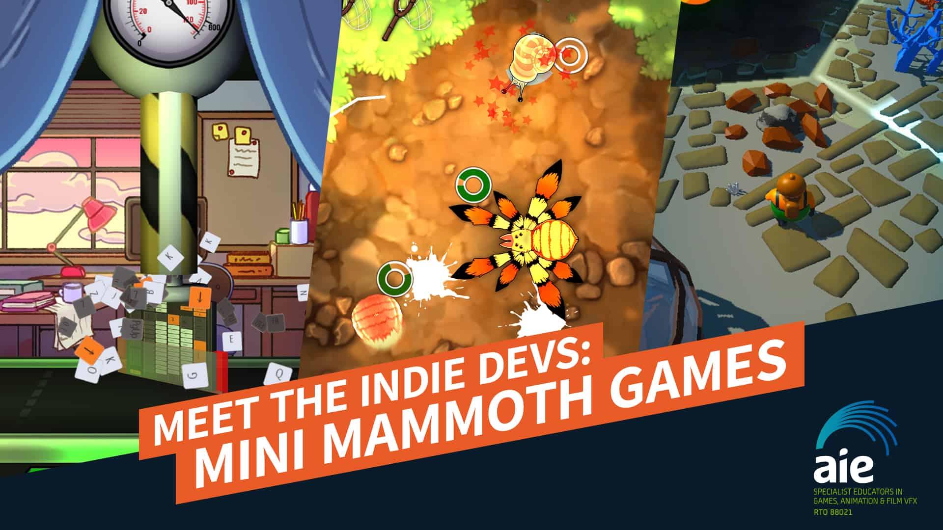 Meet the Indie Devs: Mini Mammoth Games   AIE Workshop